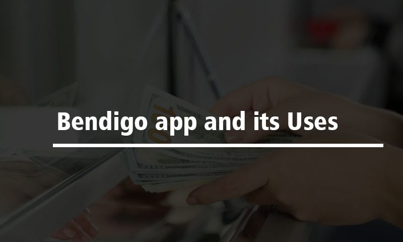 Bendigo app and its Uses