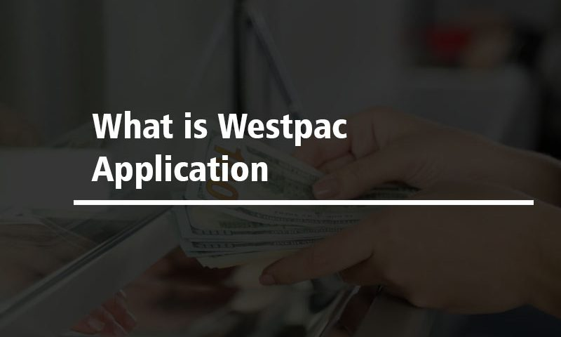 What is Westpac Application